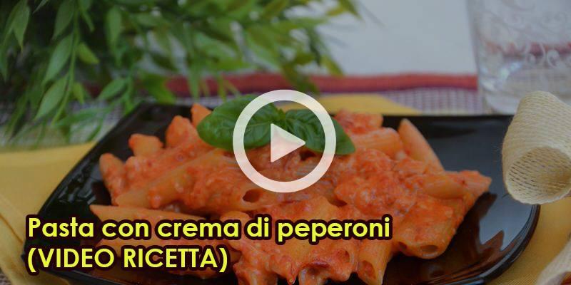 Pasta con crema di peperoni (VIDEO RICETTA)