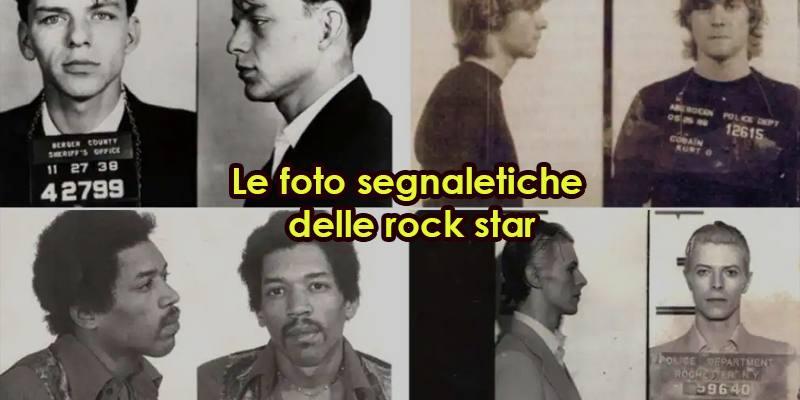 Le foto segnaletiche delle rock star