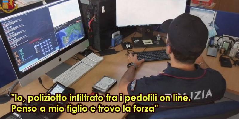 Poliziotto infiltrato fra pedofili: